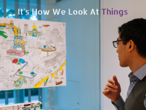 It's How We Look At Things
